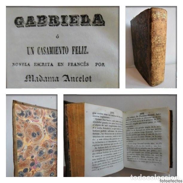 GABRIELA O UN CASAMIENTO FELIZ (1844) - DOS TOMOS EN UN VOLUMEN - OBRA COMPLETA (Libros antiguos (hasta 1936), raros y curiosos - Literatura - Narrativa - Novela Romántica)