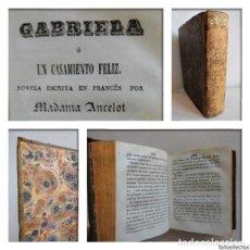 Libros antiguos: GABRIELA O UN CASAMIENTO FELIZ (1844) - DOS TOMOS EN UN VOLUMEN - OBRA COMPLETA. Lote 90112316