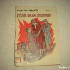 Libros antiguos: LA NOVELA PEQUEÑA N° 4 . TUYA PARA SIEMPRE ! . FERNAND PEYRE 1926. Lote 90127440