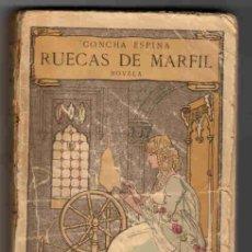 Libros antiguos: RUECAS DE MARFIL. CONCHA ESPINA. DEDICADO Y FIRMADO.. Lote 90740845