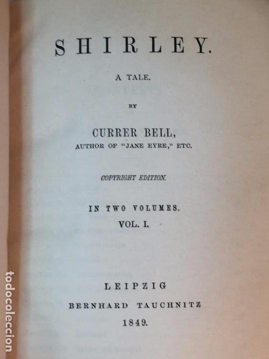 Libros antiguos: Shirley Currer Bell 1849 dos tomos obra completa inglés English roces Charlotte Brontë - Foto 2 - 90911865