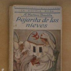 Libros antiguos: PAJARITA DE LAS NIEVES POR A.MARTINEZ OLMENILLA, LA NOVELA ROSA.. Lote 94810227