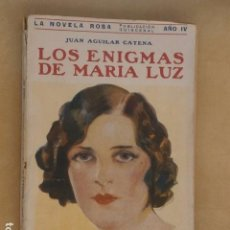 Libros antiguos: LOS ENIGMAS DE MARIA LUZ POR JUAN AGUILAR CATENA, LA NOVELA ROSA, AÑO 1927.. Lote 94820183