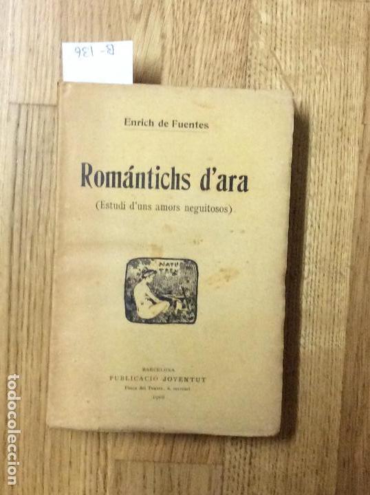 ROMANTICHS D'ARA, FUENTES, ENRICH DE, 1906 (Libros antiguos (hasta 1936), raros y curiosos - Literatura - Narrativa - Novela Romántica)