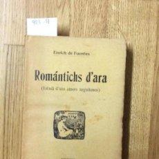 Libros antiguos: ROMANTICHS D'ARA, FUENTES, ENRICH DE, 1906. Lote 58298867