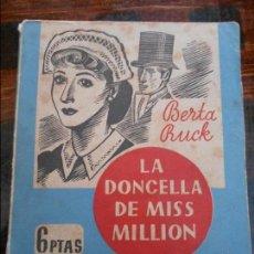 Libros antiguos: LA DONCELLA DE MISS MILLION. BERTA RUCK. LA NOVELA ROSA, SERIE CHIQUITA. 170 GRAMOS.. Lote 95924855