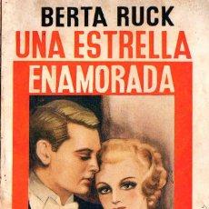 Libros antiguos: UNA ESTRELLA ENAMORADA (BERTA RUCK) LA NOVELA ROSA. Lote 95972499