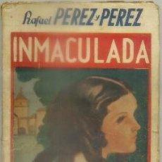 Libros antiguos: PEREZ Y PEREZ, RAFAEL. INMACULADA. LA NOVELA ROSA Nº 170 A-NOVRAPE-421. Lote 96218051