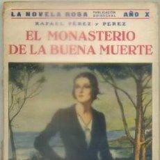 Libros antiguos: PEREZ Y PEREZ, RAFAEL. EL MONASTERIO DE LA BUENA MUERTE Nº 230 A-NOVRAPE-426. Lote 96218415