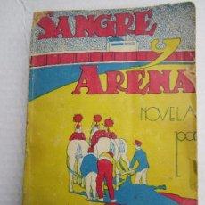 Libros antiguos: SANGRE Y ARENA , , NOVELA DE BLASCO IBAÑEZ , 1931 , BIBLIOTECA LAS GRANDES OBRAS , BUENOS AIRES. Lote 96381239