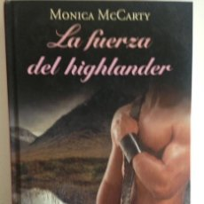Libros antiguos: LA FUERZA DE HIGHLANDER+MONICA MCCARTY+EDITORIAL RBA+2001. Lote 98595759