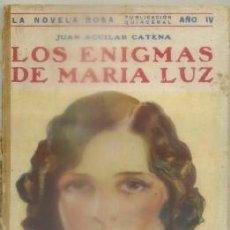 Libros antiguos: AGUILAR CATENA, JUAN. LOS ENIGMAS DE MARIA LUZ. COL. LA NOVELA ROSA Nº 86 A-NORA-242. Lote 99128759