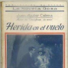 Libros antiguos: AGUILAR CATENA, JUAN. HERIDA EN EL VUELO. COL. LA NOVELA ROSA A-NORA-246. Lote 99129007