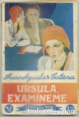 CATENA, JUAN AGUILAR. URSULA EXAMINAME. COL. LA NOVELA ROSA N.E. 73 A-NORA-259 (Libros antiguos (hasta 1936), raros y curiosos - Literatura - Narrativa - Novela Romántica)