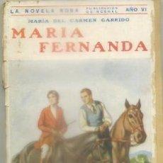 Libros antiguos: GARRIDO, Mª DEL CARMEN. MARIA FERNANDA. COL. LA NOVELA ROSA A-NORA-264. Lote 99140723