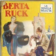 Livros antigos: RUCK, BERTA. DINERO PARA UNO. COL. LA NOVELA SELECTA A-NORA-285. Lote 99350711