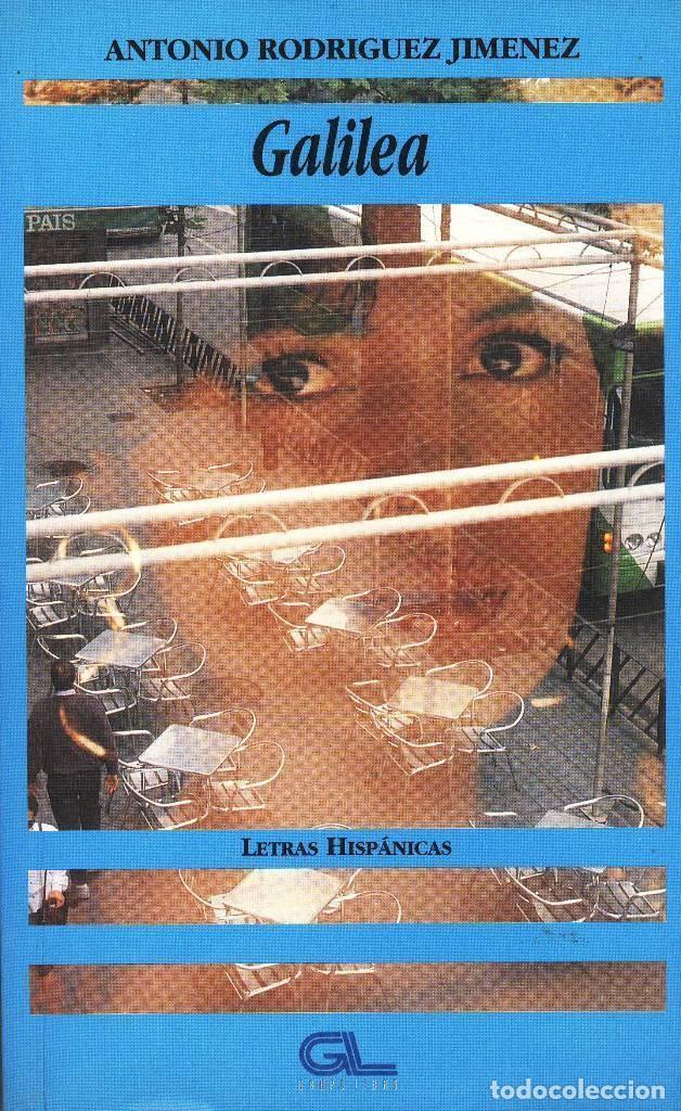 ANTONIO RODRIGUEZ JIMENEZ GALILEA FASCINANTE NOVELA DE AMOR A MODO DE RETRATO NATURALISTA Y CRUEL (Libros antiguos (hasta 1936), raros y curiosos - Literatura - Narrativa - Novela Romántica)