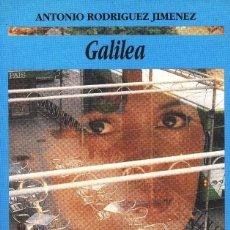 Libros antiguos: ANTONIO RODRIGUEZ JIMENEZ GALILEA FASCINANTE NOVELA DE AMOR A MODO DE RETRATO NATURALISTA Y CRUEL. Lote 99682867