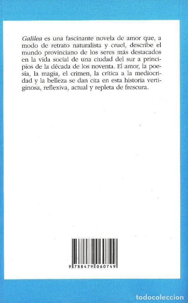 Libros antiguos: ANTONIO RODRIGUEZ JIMENEZ GALILEA FASCINANTE NOVELA DE AMOR A MODO DE RETRATO NATURALISTA Y CRUEL - Foto 2 - 99682867