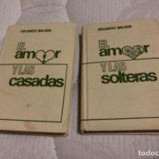 """Libros antiguos: LOTE LIBROS """"EL AMOR Y LAS CASADAS"""" """"EL AMOR Y LAS SOLTERAS"""" EDUARDO BALADA, EDICIONES RODEGRA 1965. Lote 100752983"""