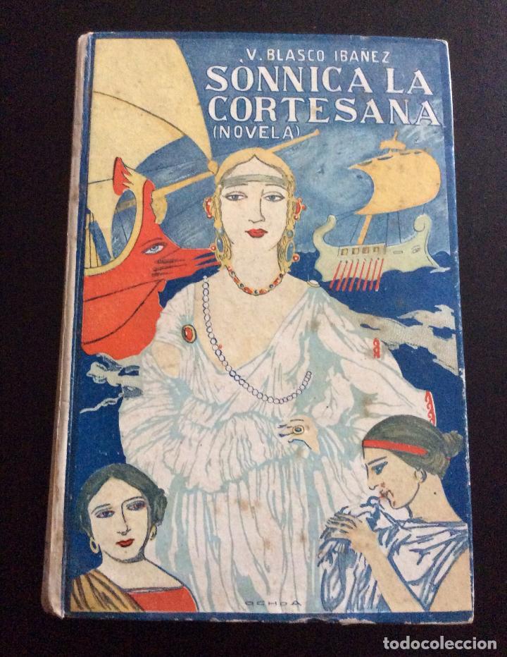 BLASCO IBAÑEZ, VICENTE: SONNICA LA CORTESANA. VALENCIA 1919 (Libros antiguos (hasta 1936), raros y curiosos - Literatura - Narrativa - Novela Romántica)