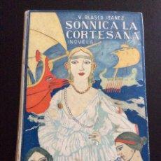 Libros antiguos: BLASCO IBAÑEZ, VICENTE: SONNICA LA CORTESANA. VALENCIA 1919. Lote 102080715