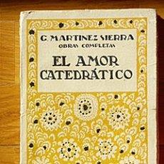 Libros antiguos: GREGORIO MARTÍNEZ SIERRA - EL AMOR CATEDRÁTICO - SATURNINO CALLEJA 1926 . Lote 102115451