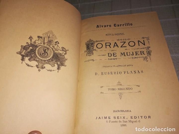 Libros antiguos: RARO 2 TOMOS CORAZÓN DE MUJER POR ÁLVARO CARRILLO -J. SEIX EDITOR- 1891- ILUSTRADOR EUSEBIO PLANAS - Foto 6 - 102768447