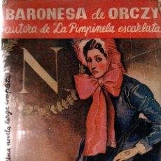 Libros antiguos: UNA ESPIA DE NAPOLEÓN. BARONESA DE ORCZY. EDITORIAL JUVENTUD, S.A. 1936.. Lote 104973271