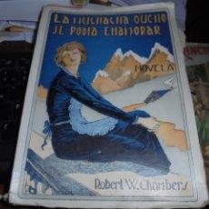 Libros antiguos: LA MUCHACHA QUE NO SE PODIA ENAMORAR / ROBERT CHAMBERS - CON MARCAPAGINAS - AÑOS 30 SIGLO XX. Lote 105347875