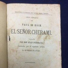 Libros antiguos: PAUL DE KOCK. EL SEÑOR CHERAMI. 1900. Lote 106937691