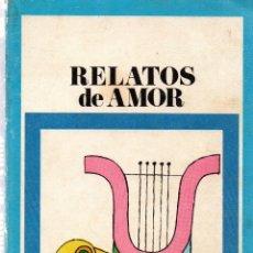 Libros antiguos: RELATOS DE AMOR. BIBLIOTECA PEPSI. SANTILLANA, S.A. DE EDICIONES 1970.. Lote 107015355