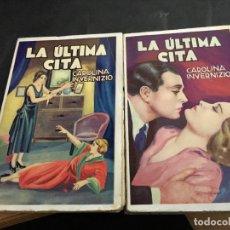 Libros antiguos: LA ULTIMA CITA . COMPLETA EN 2 TOMOS (CAROLINA INVERNIZIO) AÑO 1908 (COI54). Lote 107154471