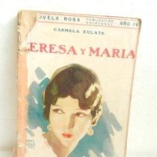 Libros antiguos: TERESA Y MARIA CARMELA EULATE NOVELA ROSA EDITORIAL JUVENTUD BARCELONA 1927.. Lote 107249955