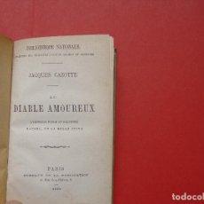 Libros antiguos: JACQUES CAZOTTE: LE DIABLE AMOUREUX (BIBLIOTHÈQUE NATIONALE, PARÍS, 1865) 1ª EDICIÓN. Lote 108255615