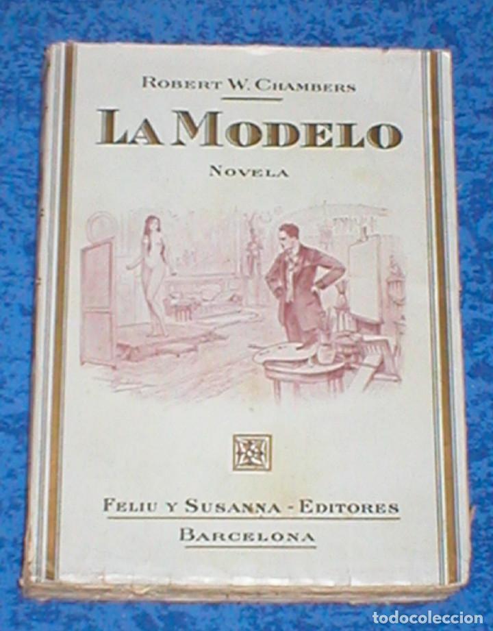 LA MODELO DE ROBERT W. CHAMBERS 1ª EDICIÓN ORIG. 1910S FELIU Y SUSANNA EDITORES RARA! THE COMMON LAW (Libros antiguos (hasta 1936), raros y curiosos - Literatura - Narrativa - Novela Romántica)