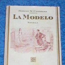 Libros antiguos: LA MODELO DE ROBERT W. CHAMBERS 1ª EDICIÓN ORIG. 1910S FELIU Y SUSANNA EDITORES RARA! THE COMMON LAW. Lote 108430471