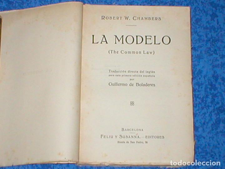 Libros antiguos: LA MODELO de ROBERT W. CHAMBERS 1ª Edición Orig. 1910s FELIU Y SUSANNA EDITORES RARA! THE COMMON LAW - Foto 2 - 108430471