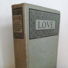 Libros antiguos: LOVE, OBRA DE ELIZABETH (ELIZABETH VON ARNIM) - PRIMERA EDICIÓN, 1925. Lote 108918043