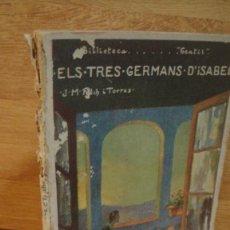 Libros antiguos: ELS TRES GERMANS D'ISABEL - FOLCH I TORRES - BIBLIOTECA GENTIL Nº 37. Lote 110017715