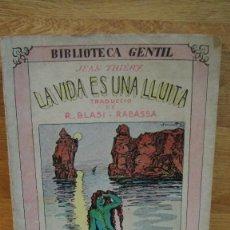Libros antiguos: LA VIDA ES UNA LLUITA - JEAN THIERY - BIBLIOTECA GENTIL Nº 57. Lote 110017907