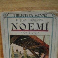 Libros antiguos: NOEMÍ - BLASI I RABASSA - BIBLIOTECA GENTIL Nº 72. Lote 110018127