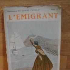 Libros antiguos: L'EMIGRANT - ALFONS ROURE - BIBLIOTECA EL LLIBRE CATALA Nº 3. Lote 110018239