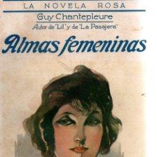 Libros antiguos: ALMAS FEMENINAS. GUY CHANTEPLEURE. LA NOVELA ROSA. EDITORIAL JUVENTUD, S.A., 1924.. Lote 110307063
