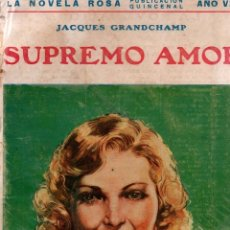 Libros antiguos: SUPREMO AMOR. JACQUES GRANDCHAMP. LA NOVELA ROSA. EDITORIAL JUVENTUD, S.A. 1931.. Lote 110443991