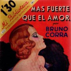 Libros antiguos: MÁS FUERTE QUE EL AMOR. BRUNO CORRA. MI BIBLIOTECA. EDITORIAL MOLINO, 1934.. Lote 110954507