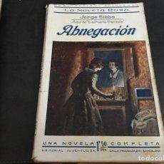 Libros antiguos: ABNEGACION (JORGE GIBBS) LA NOVELA ROSA Nº 5 (COIB124). Lote 289900148
