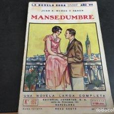 Libros antiguos: MANSEDUMBRE (MUÑOZ Y PABON) LA NOVELA ROSA Nº 157 (COI57). Lote 111635807
