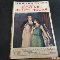 Libros antiguos: HOGAR DULCE HOGAR (LIVINGSTON HILL) LA NOVELA ROSA Nº 199 (COI57). Lote 111636735