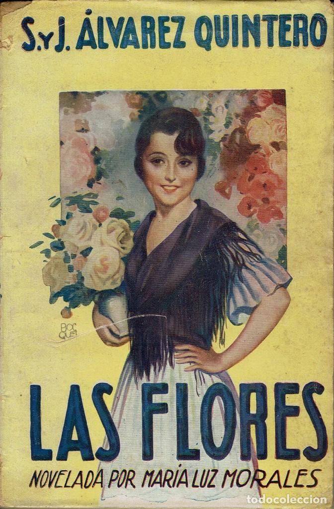 LAS FLORES, DE JOAQUÍN Y SERAFÍN ÁLVAREZ QUINTERO. 1930. (14.2) (Libros antiguos (hasta 1936), raros y curiosos - Literatura - Narrativa - Novela Romántica)
